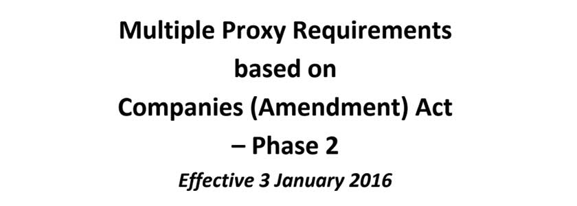 Multiple Proxy Requirements based on Companies (Amendment) Act - Phase 2