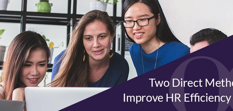 Two methods to improve HR Efficiency