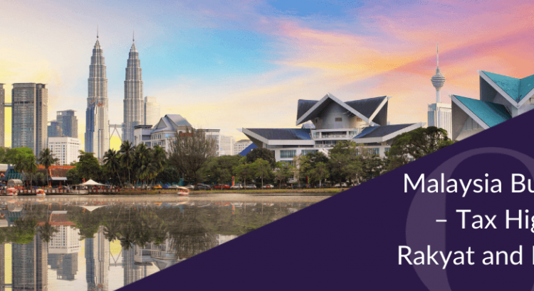 Malaysia Budget 2021 - The tax highlights for Rakyat and Enterprises