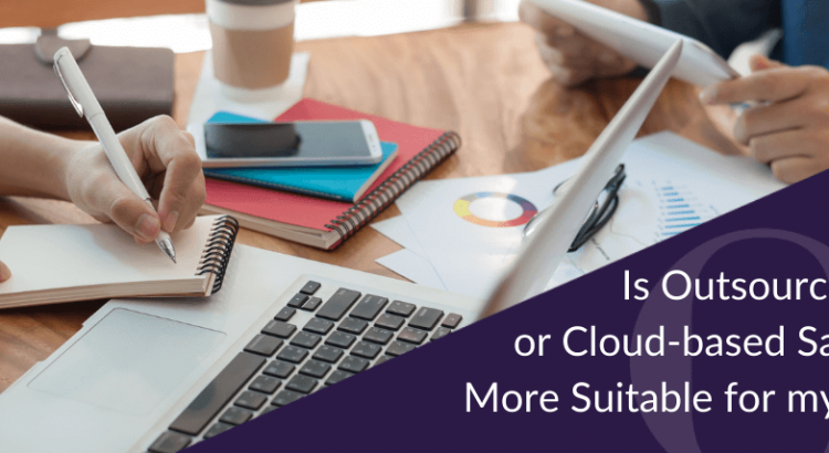 Is outsourcing payroll or cloud-based SaaS payroll more suitable for my business